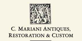 C Mariani Antiques Restoration and Custom
