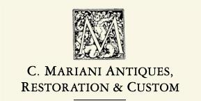 C Mariani Antiques Restoration and Custom